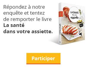 Répondez à notre enquête et tentez de remporter le livre La santé dans votre assiette