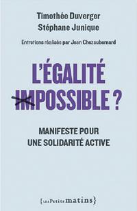 L'Egalité impossible? Manifeste pour une solidarité active width=