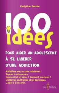 100 Idées pour aider un adolescent à se libérer d'une addiction