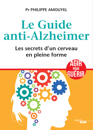Guide anti-Alzheimer, les secrets d'un cerveau en pleine forme